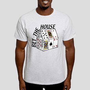 Bet The House Light T-Shirt