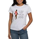 Do these weights Women's T-Shirt