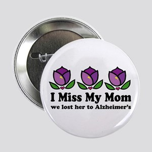 "Lost Mom To Alzheimers 2.25"" Button"