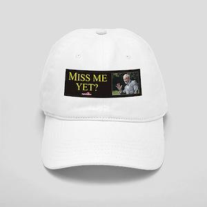 Miss Me Yet? Cap