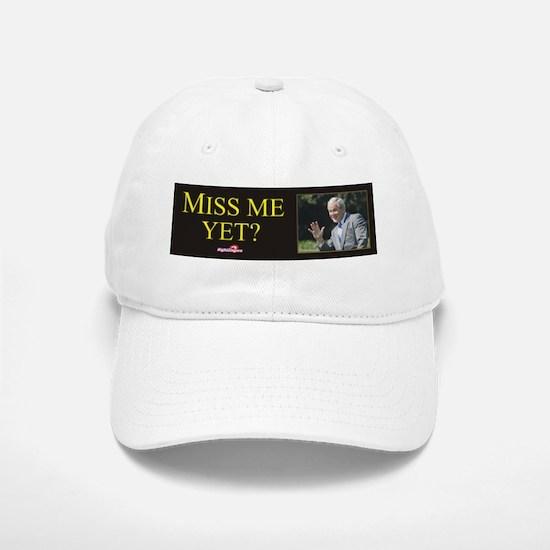Miss Me Yet? Baseball Baseball Cap