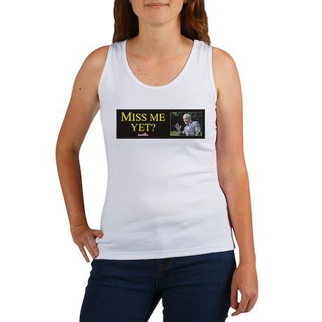 Miss Me Yet? Women's Tank Top