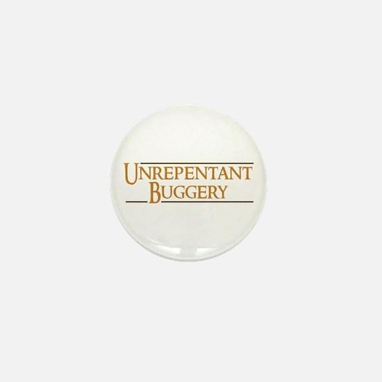 Unrepentant Buggery Mini Button