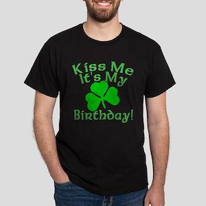 Kiss Me It's My Irish Birthday Dark T-Shirt