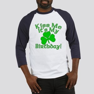 Kiss Me It's My Irish Birthday Baseball Jersey