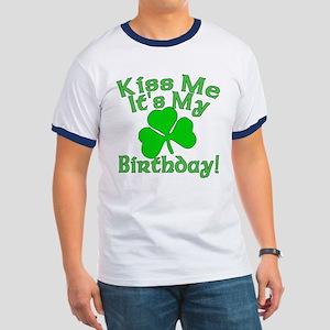 Kiss Me It's My Irish Birthday Ringer T