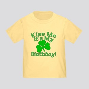 Kiss Me It's My Irish Birthday Toddler T-Shirt