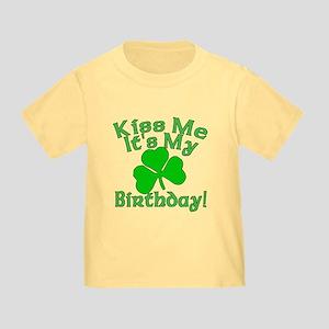 Kiss Me It's My Irish Birthday Toddler T-Shirt
