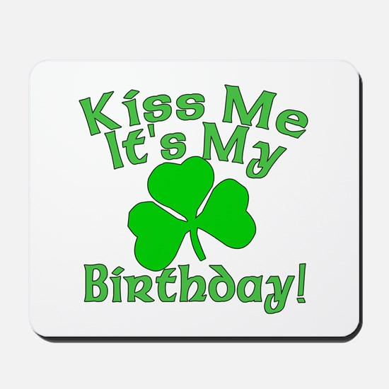 Kiss Me It's My Irish Birthday Mousepad
