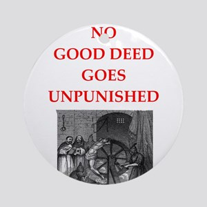 good deed Round Ornament