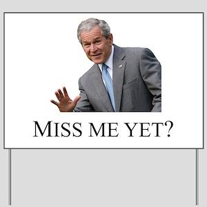 Miss Me Yet ? Yard Sign