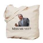 Miss Me Yet ? Tote Bag