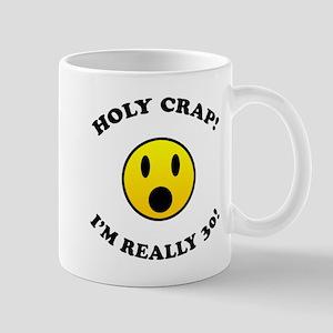 Holy Crap 30th Birthday Gag Gifts Mug