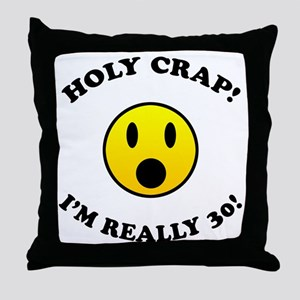 Holy Crap 30th Birthday Gag Gifts Throw Pillow