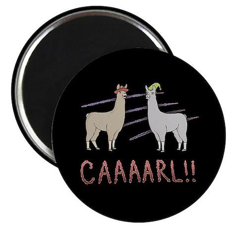 """Llamas """"Caaaarl!"""" Magnet"""