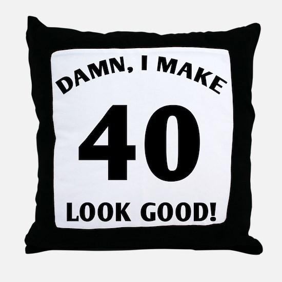 40 Yr Old Gag Gift Throw Pillow