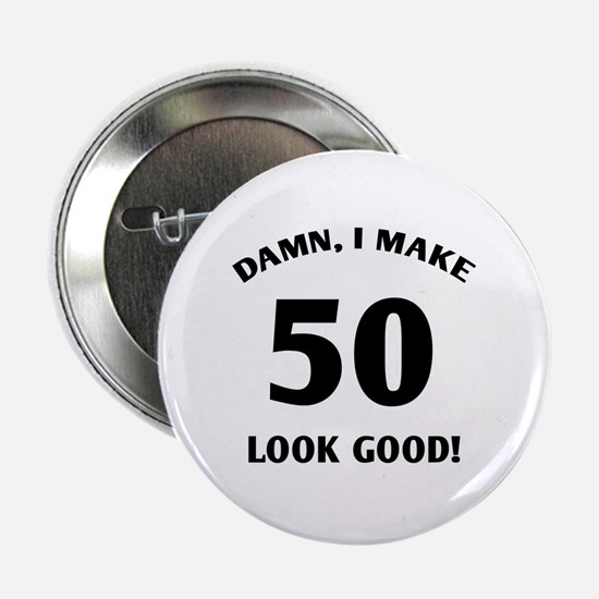 "50 Yr Old Gag Gift 2.25"" Button"