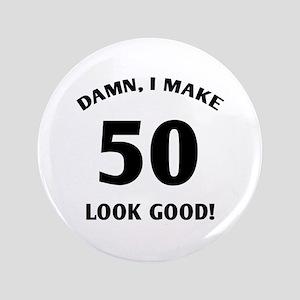 "50 Yr Old Gag Gift 3.5"" Button"