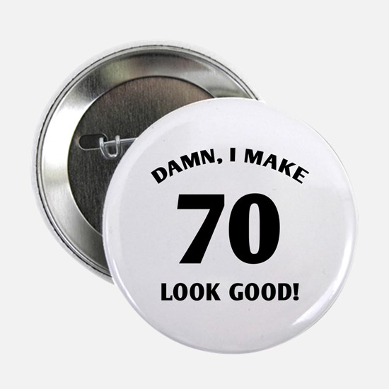 "70 Yr Old Gag Gift 2.25"" Button"