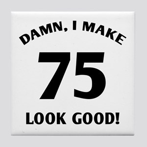 75 Yr Old Gag Gift Tile Coaster