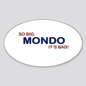 idiocracy mondo Sticker (Oval)