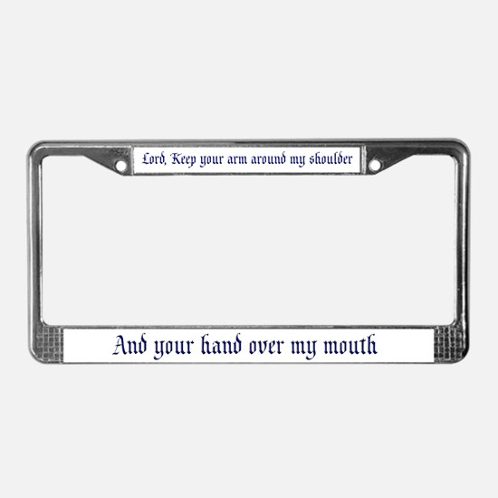 Lord, Keep your arm around my License Plate Frame