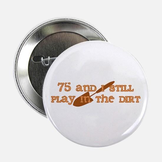 """75th Birthday Gardening 2.25"""" Button"""