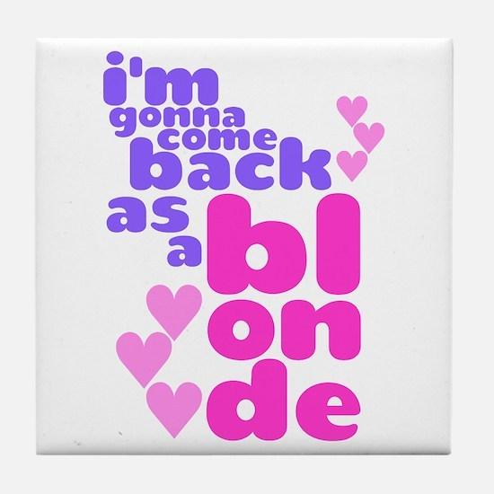 As A Blonde Tile Coaster