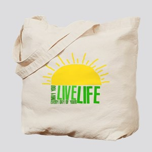Live Everyday Tote Bag