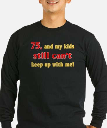 Witty 75th Birthday T