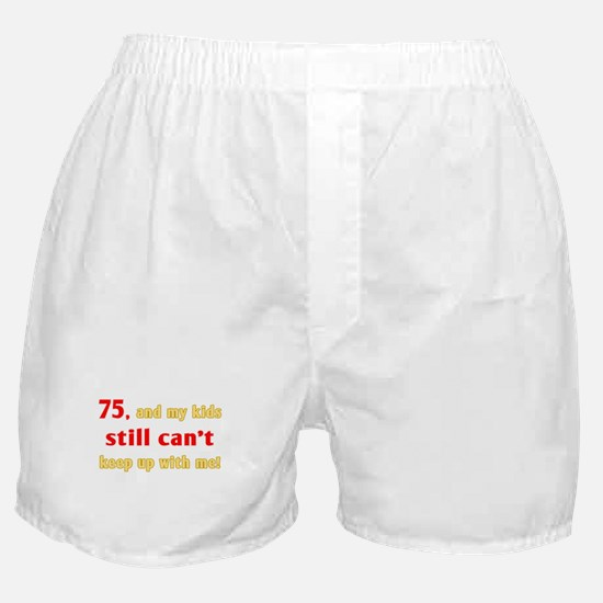 Witty 75th Birthday Boxer Shorts