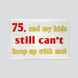 Witty 75th Birthday Rectangle Magnet