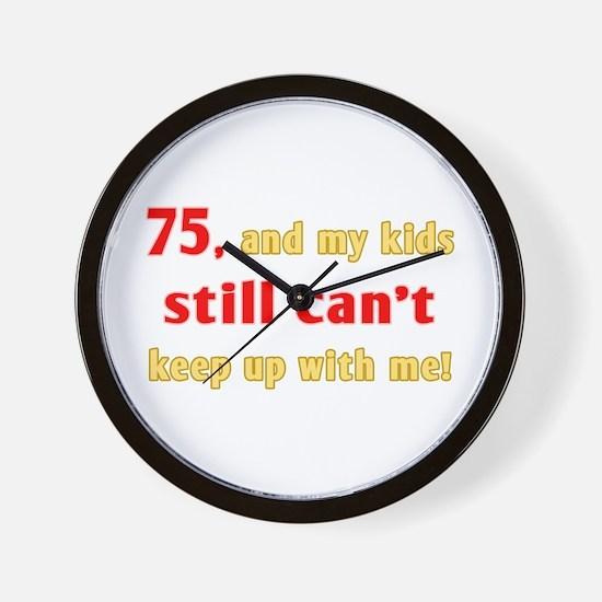 Witty 75th Birthday Wall Clock