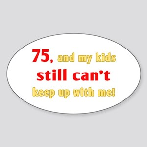 Witty 75th Birthday Sticker (Oval)