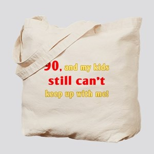 Witty 90th Birthday Tote Bag
