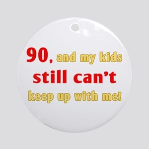 Witty 90th Birthday Ornament (Round)