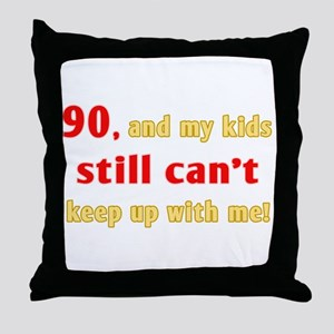Witty 90th Birthday Throw Pillow