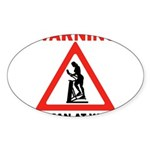 Warning - woman at work Sticker (Oval)
