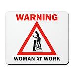 Warning - woman at work Mousepad