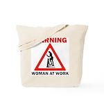 Warning - woman at work Tote Bag
