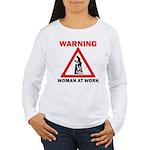 Warning - woman at work Women's Long Sleeve T-Shir