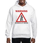 Warning - woman at work Hooded Sweatshirt
