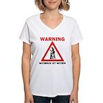 Warning - woman at work Women's V-Neck T-Shirt