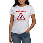 Warning - woman at work Women's T-Shirt