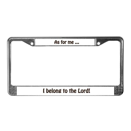 I Belong to the Lord License Plate Frame