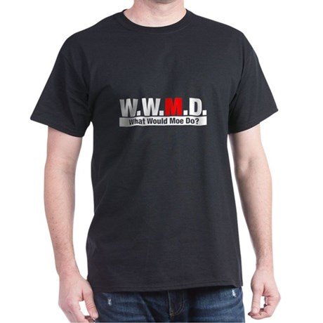 WWMD What Would Moe Do? Black T-Shirt