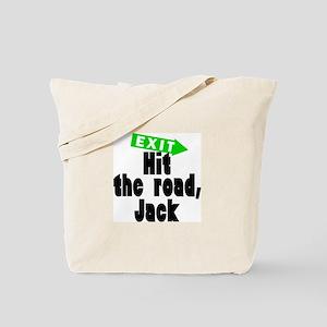 Hit the road, Jack Tote Bag