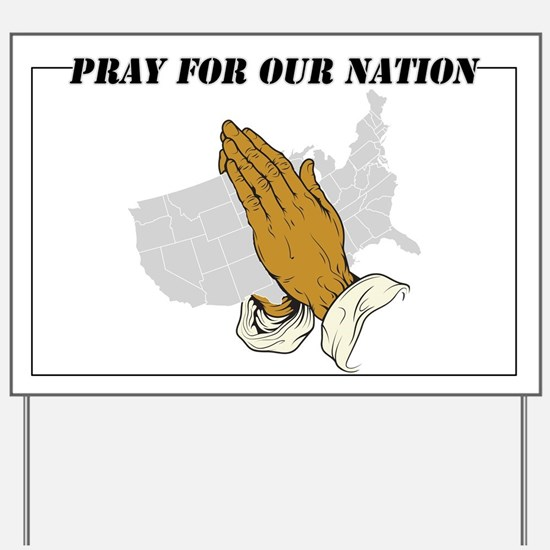 Pray For Our Nation Yard Sign