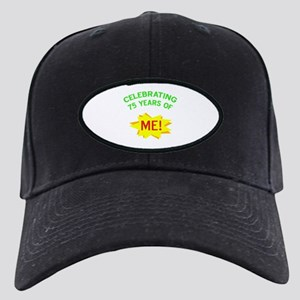Celebrating My 75th Birthday Black Cap