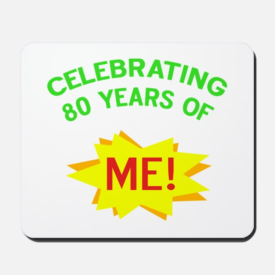 Celebrating My 80th Birthday Mousepad